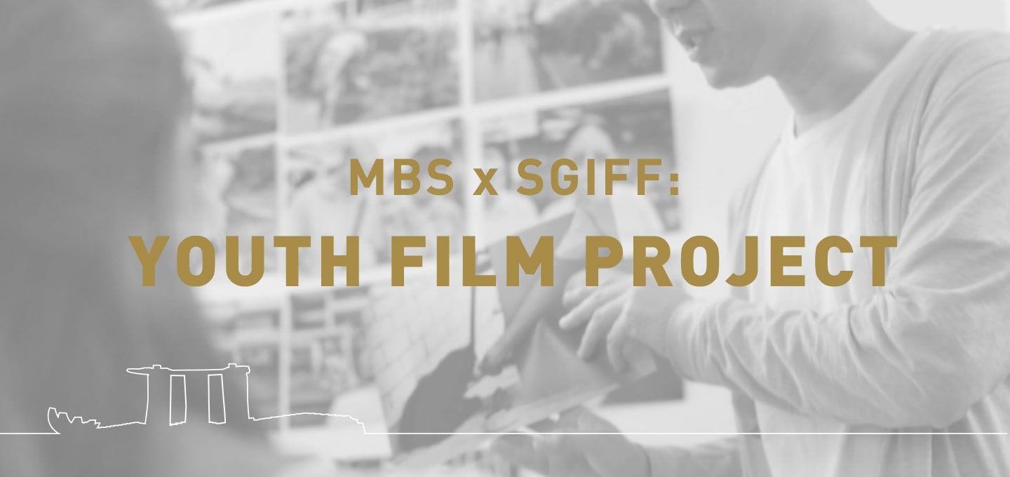 Marina Bay Sands x SGIFF: Youth Film Project
